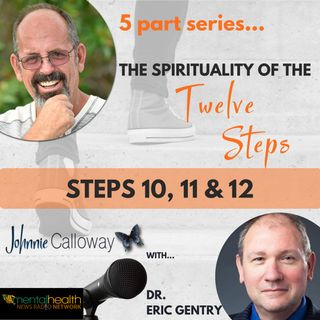 The Spirituality of the 12 Steps; Part 5 (of 5)