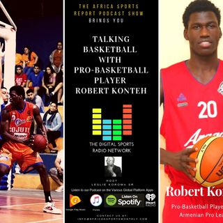 Talking Basketball with Pro-Basketball Player Robert Konteh