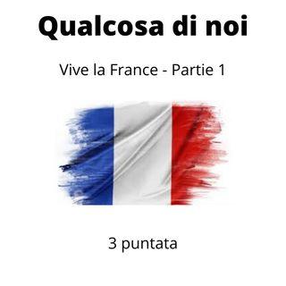 Vive la France Partie 1