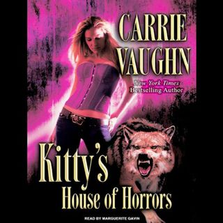 Kitty's House of Horrors by Carrie Vaughn ch1