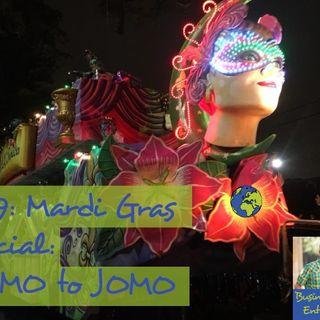 019: Mardi Gras Special: FOMO to JOMO