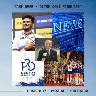 GAME OVER - OLTRE OGNI RISULTATO - Ep.12 - Passione e Professione