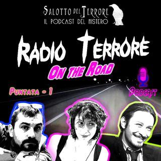 RADIO TERRORE - On The Road - Puntata EXTRA