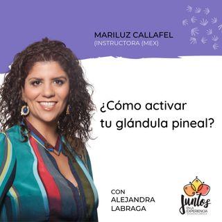 Ep. 084 - Cómo activar la glándula pineal con Mariluz Callafel