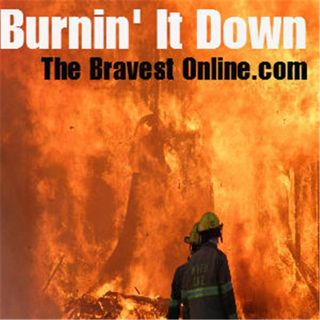 Burnin' It Down Episode#5 11/21 TheBravestOnline
