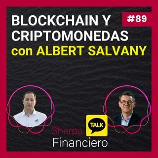 89 SFT 7 con Albert Salvany Blockchain y Criptomonedas bajo la lupa