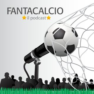 Fantacalcio Il Podcast #8 - Tre big match