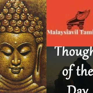 Malaysiavil Tamizhan/ How To Make Your Thoughts To Achieve Your Dreams/how To Control Your Anger/ Kutty Story From Lord Budhar