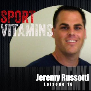 Episode 16- SPORT VITAMINS (ENG) / guest Jeremy Russotti, founder of Prolific Prep Basketball Academy