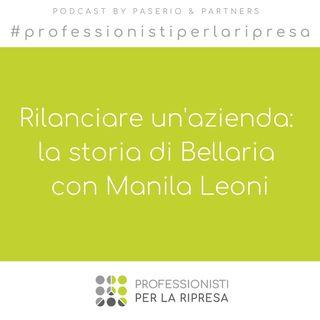 Rilanciare un'azienda: la storia di Bellaria con Manila Leoni