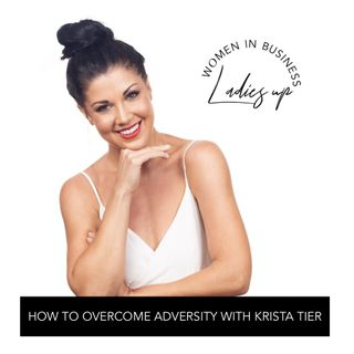 021 Overcoming Adversity with Krista Tier