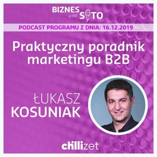 013: Praktyczny poradnik marketingu B2B - Łukasz Kosuniak