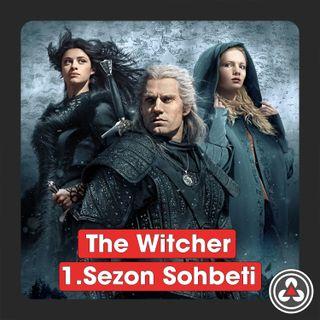 S1B7 - The Witcher 1.Sezon Sohbeti