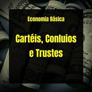 Economia Básica - Cartéis, Conluios e Trustes - 22