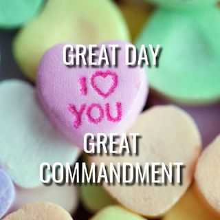 Great Day... Great Commandment - Morning Manna #3223