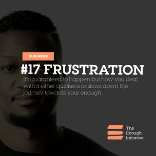 17. Frustration - How Will You Handle It When It Comes?