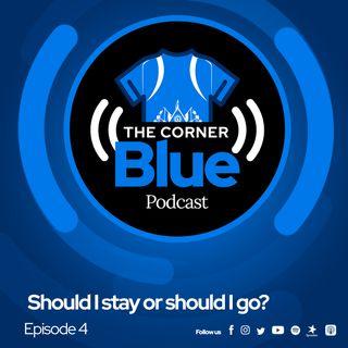 The CornerBlue Episode 4—Should I stay or should I go?