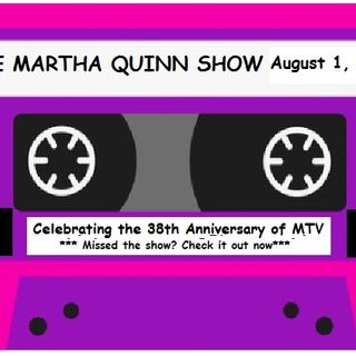 The Martha Quinn Show-Celebrating MTV's 38th Birthday & Guess The 80's Theme Song