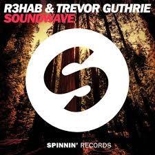 R3hab feat. Trevor Guthrie - Soundwave