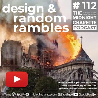 #112 - The Notre Dame Cathedral Architecture and The Battle of Winterfell