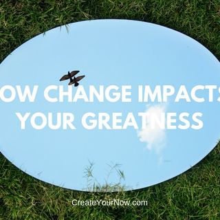1479 How Change Impacts Your Greatness