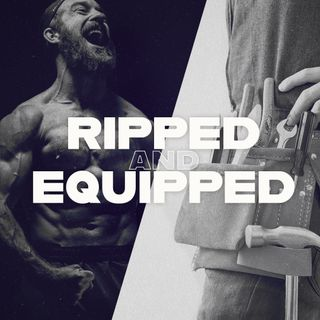 Ripped and Equipped