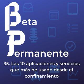 BP35 - Las 10 aplicaciones y servicios que más he usado desde el confinamiento