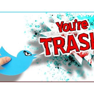 This is Twitter, and You're Trash