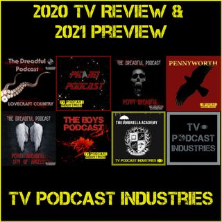 2020 TV Recap and 2021 Preview from TV Podcast Industries