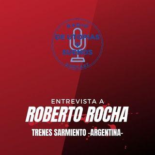 Entrevista a Roberto Rocha Trenes Sarmiento