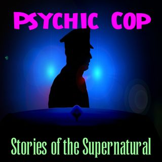 Psychic Cop | Interview with Chuck Bergman | Podcast