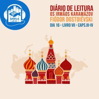 Dia 16 (Livro VII, caps III-IV) | Os irmãos Karamázov (Fiódor Dostoiévski) | Diário de leitura