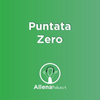 AllenaPodcast Puntata 0
