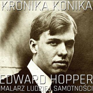 Edward Hopper - malarz ludzkiej samotności