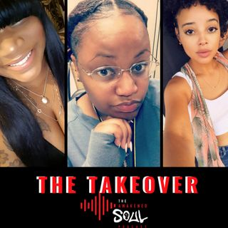 The Awakened Soul Podcast Special Episode 5: The Takeover