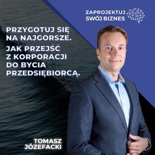 Tomasz Józefacki w #ZaprojektujSwójBiznes-jak wyjść z korporacji i stworzyć rewolucyjny startup-Nais