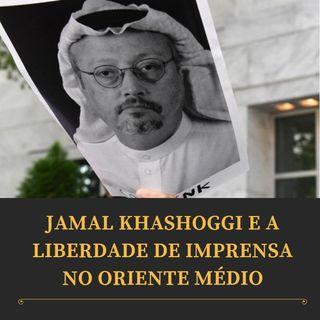 Editorial: Jamal Khashoggi e a liberdade de imprensa no Oriente Médio
