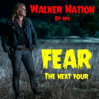 "Ep 194 ""FEAR the next four"" FTWD S4 Part II"