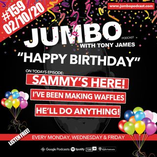 Jumbo Ep:159 - 02.10.20 - Happy Birthday!