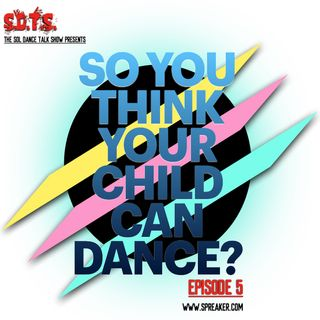 So You Think Your Child Can Dance?