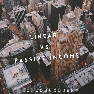Linear vs Passive Income: Which is Better?