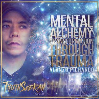Mental Alchemy   Transformation Through Trauma   Alonzo Pichardo
