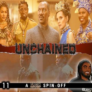 Coming 2 America was OK, but another one SHOULD NOT be made! | Unchained 011