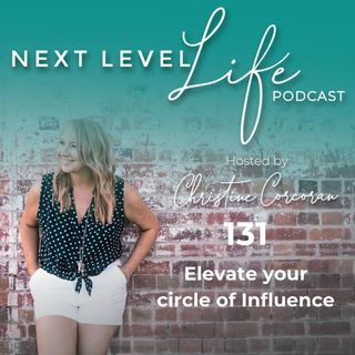 131 - Elevate your Circle of Influence