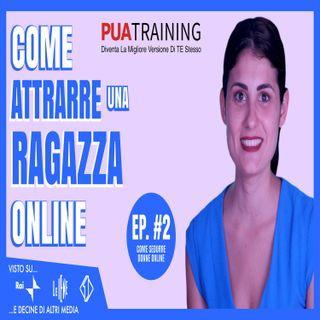 #2 Come Attrarre Una Ragazza Online