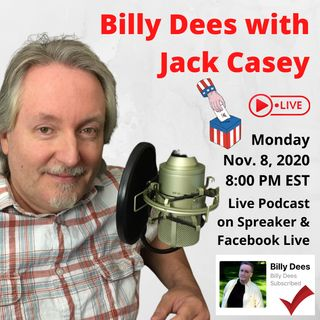 Billy Dees LIVE with Jack Casey Monday Nov 9 2020