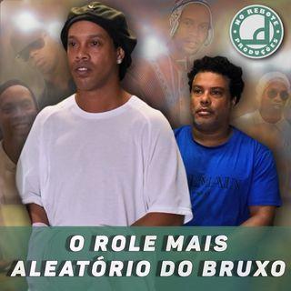O ROLE MAIS ALEATORIO DE RONALDINHO