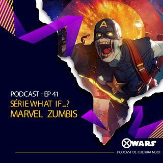 XWARS #41 Série What If - Marvel Zumbis