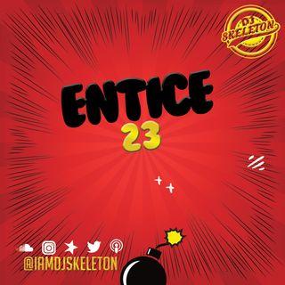 ENTICE 23