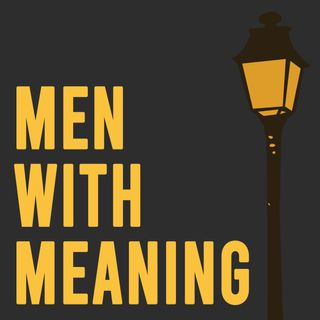 Men with Meaning